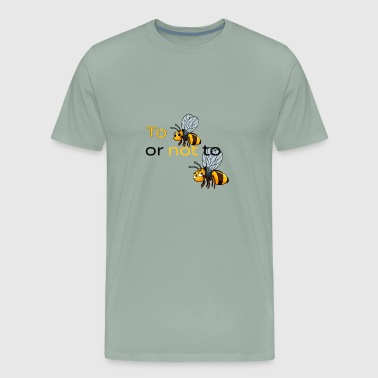 to bee or not to bee - Men's Premium T-Shirt