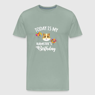 Gf Today is my Hamsters Birthday funny hamster gift - Men's Premium T-Shirt