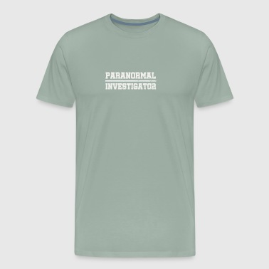 Ghost Hunter Paranormal Investigator Gift - Men's Premium T-Shirt