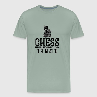 Chess players are always ready to mate - Men's Premium T-Shirt