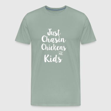 just chasin chickens and kids chicken t shirts - Men's Premium T-Shirt