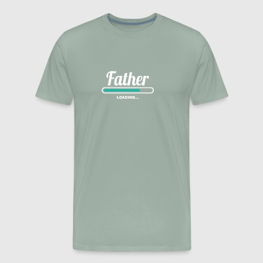 FATHER LOADING - GREAT TEES FOR FATHERS - Men's Premium T-Shirt