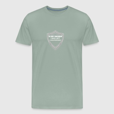 In My Defense Left Unsupervised - Men's Premium T-Shirt