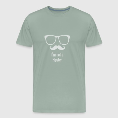 Not A Hipster - Men's Premium T-Shirt
