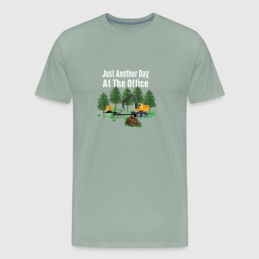 Just Another Day At The Office Log Loader Logging - Men's Premium T-Shirt