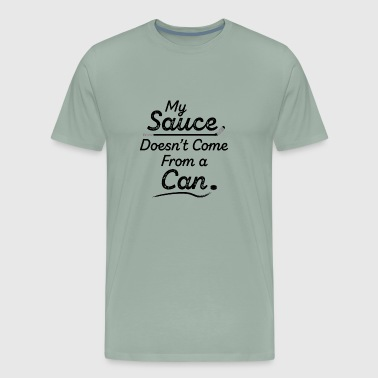 My Sauce Doesn t Come From a Can Funny Hockey - Men's Premium T-Shirt