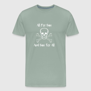 Drinking All For Rum and Rum For All Rum Drinker - Men's Premium T-Shirt