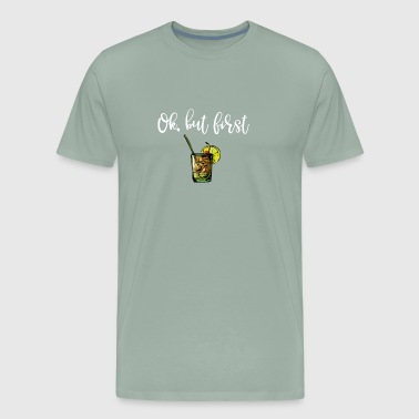 Drinking Ok But First Whiskey Sour - Men's Premium T-Shirt