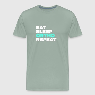 Eat, Sleep, Ortho, Funny Orthodontics - Men's Premium T-Shirt