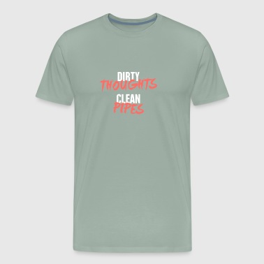 Dirty Thoughts | Funny Plumber Gift - Men's Premium T-Shirt