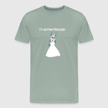 Engaged Getting Meowied Cat Getting Married - Men's Premium T-Shirt