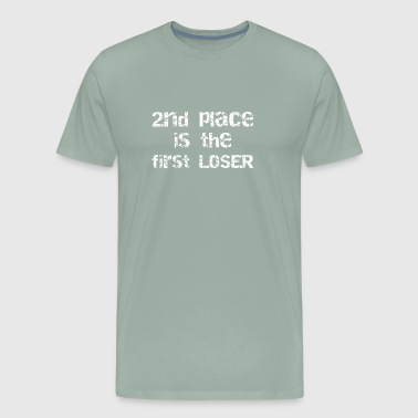 Fantasy Football Second Place is the First Loser - Men's Premium T-Shirt