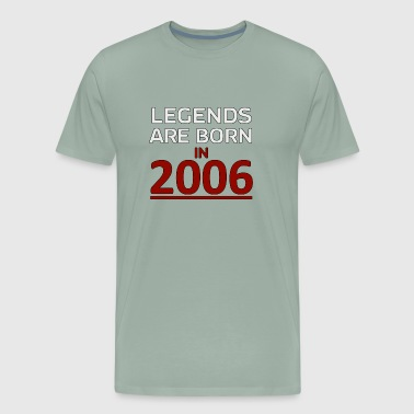 Legends are born in 2006 - Men's Premium T-Shirt