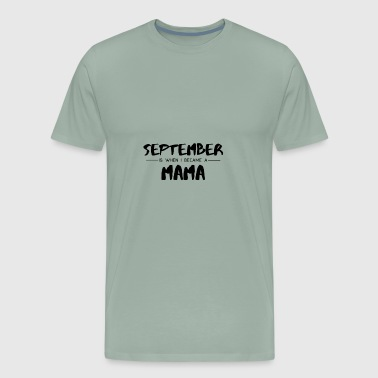 September Mama - Gift - Shirt - Men's Premium T-Shirt