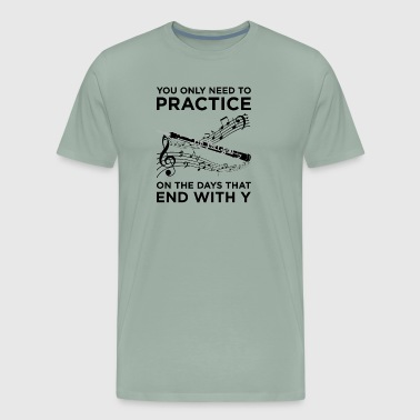 Practice Every Day T-Shirt for Clarinet Players - Men's Premium T-Shirt