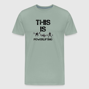 Lift Leg This is Powerlifting Bodybuilding lift - Men's Premium T-Shirt