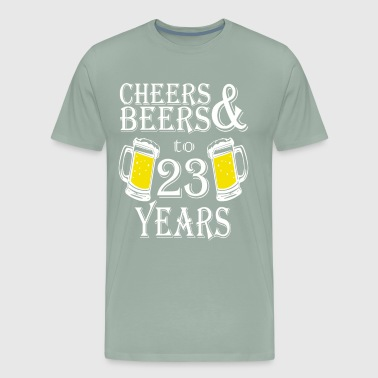 Cheers And Beers To 23 Years - Men's Premium T-Shirt