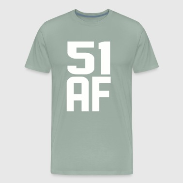 51 Years 51 AF Years Old - Men's Premium T-Shirt