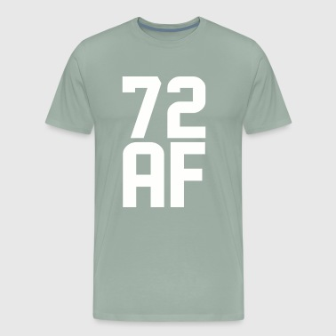 72 AF Years Old - Men's Premium T-Shirt