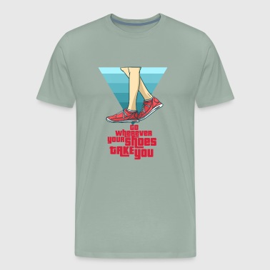 go whereever your shoes take you - Men's Premium T-Shirt