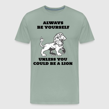 Be yourself Lion - Men's Premium T-Shirt