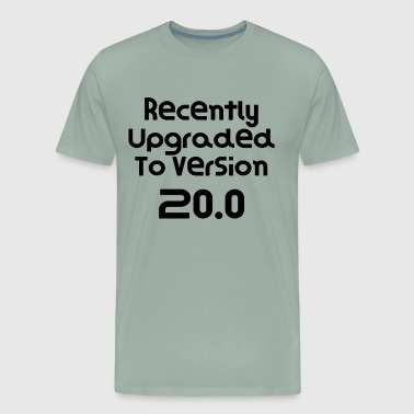 Recently Upgraded To Version 20.0 Birthday Gift Present Very Funny Gift Idea - Men's Premium T-Shirt