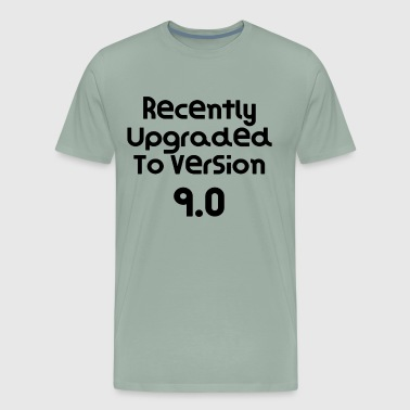 Recently Upgraded To Version 9.0 Birthday Gift Present Funny Gift Idea - Men's Premium T-Shirt