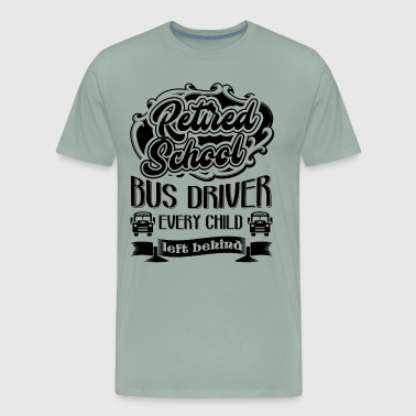 Retired School Bus Driver Shirt - Men's Premium T-Shirt