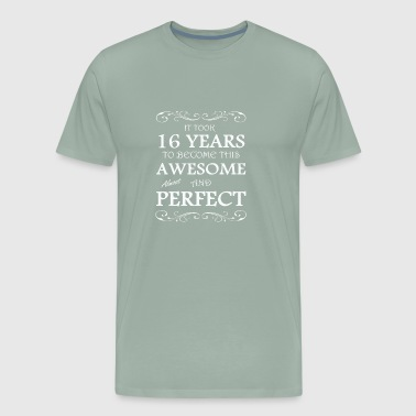 16 Years Of Awesome It took 16 years to become this awesome - Men's Premium T-Shirt