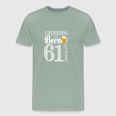 Cheers and Beers To 61 Years - Men's Premium T-Shirt