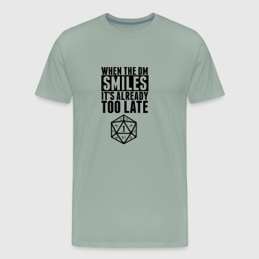 When The DM Smiles.. It's Already Too Late - Men's Premium T-Shirt