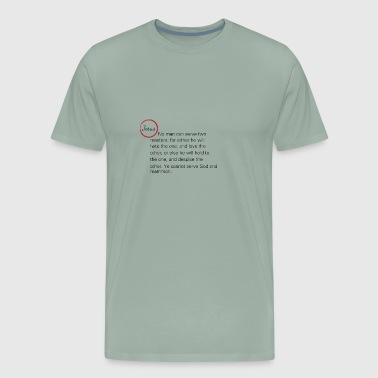 Matthew 6:24 - Men's Premium T-Shirt