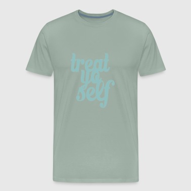 Treat Yo Self - Men's Premium T-Shirt