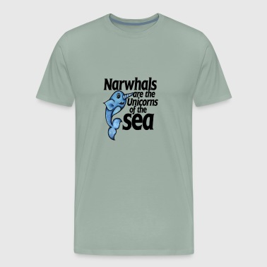 Narwhals are unicorns of the sea - Men's Premium T-Shirt