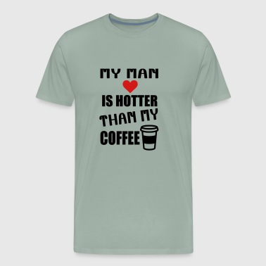 Funny Hotter Than my man is hotter than - Men's Premium T-Shirt