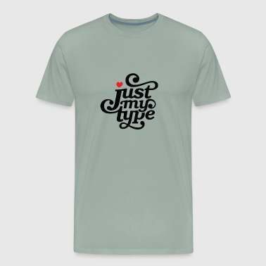 Just my type - Men's Premium T-Shirt