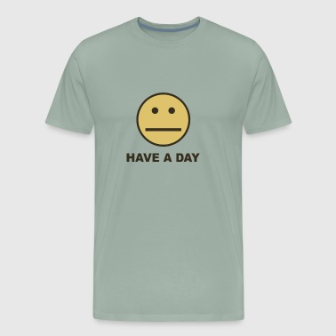 Have a day - Men's Premium T-Shirt