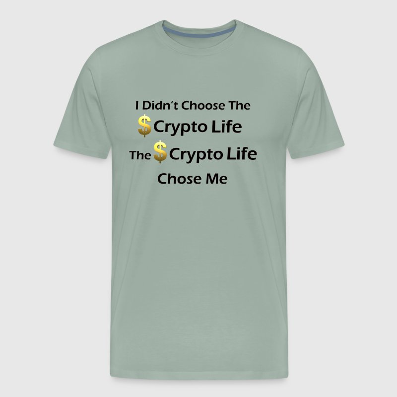 Crypto Life Chose Me - Men's Premium T-Shirt