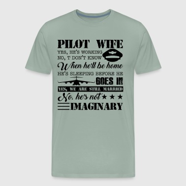 Pilot Wife Imaginary Shirt - Men's Premium T-Shirt