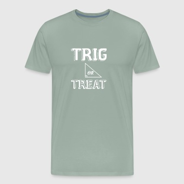 Trig Or Treat1 - Men's Premium T-Shirt