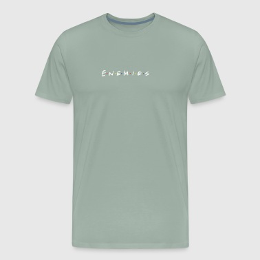 Enemies - Men's Premium T-Shirt