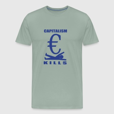 Capitalism Kills - Men's Premium T-Shirt
