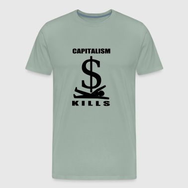 Capitalism Kills (Dollar) - Men's Premium T-Shirt