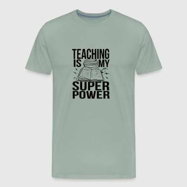 Teaching Is My Superpower Funny - Men's Premium T-Shirt