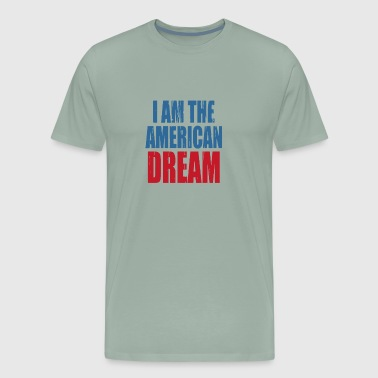 I Am The American Dream Funny - Men's Premium T-Shirt