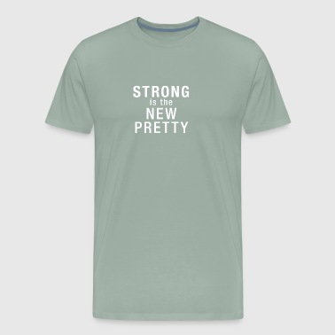 Strong is the new pretty - Men's Premium T-Shirt
