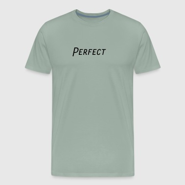 Perfect - Men's Premium T-Shirt