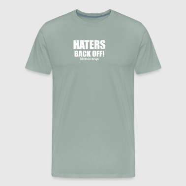 Haters Back Off Miranda Sings - Men's Premium T-Shirt