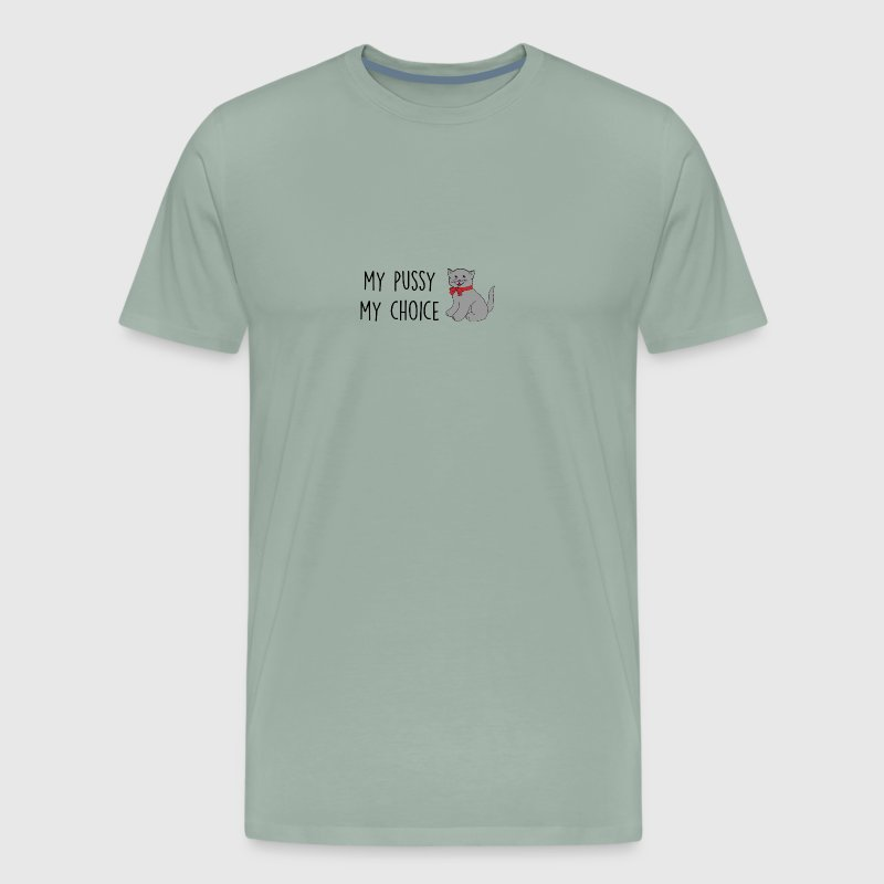 My Pussy My Choice - Men's Premium T-Shirt