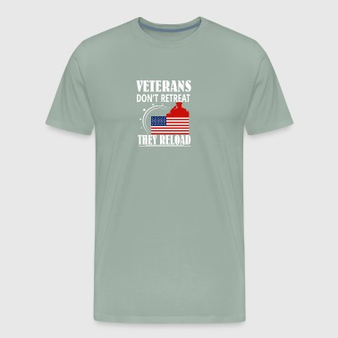 Veteran Pride Veteran Dont Retreat They Reload Veteran - Men's Premium T-Shirt